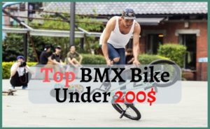5 Best BMX Bike Under 200: Review and Guideline For 2020