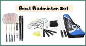 Best badminton set reviews for 2020 : Indoor Outdoor & Portable