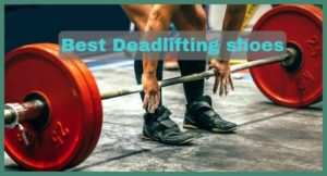 6 Best Deadlift shoes 2021 (Buying guide + Editor Choice)