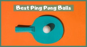 5 Best Ping pong Balls In 2020 [Buying Guide] – Topical talks