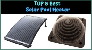 Best Solar Pool Heaters : Buying Guide & Review for 2019
