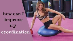 Body Coordination for sport fitness – how can I improve my coordination?