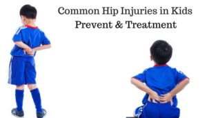 Common Hip Injuries in Kids – How to Prevent & Treatment