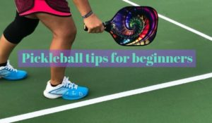 7 Quick Tips for Beginners to Play Better Pickle ball