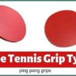 An Introduction to the Various Ways to Grip a Table Tennis Bat