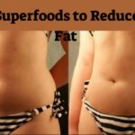 Top 7 Superfoods to Reduce Belly Fat