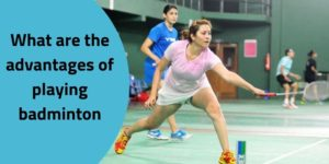 Top 7 health benefits of playing badminton