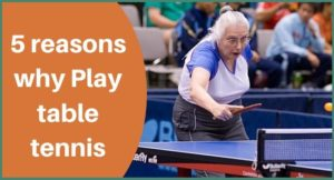 Top 5 benefits of playing table tennis [ Burn calories ]