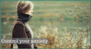 6 Smart Tricks and Tips to Change Your Anxiety Forever