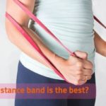 which resistance band is the best? How to choose ?