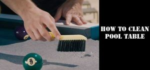 How to clean pool table Step by step – Prevention & Care