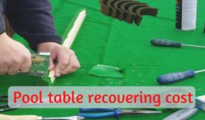 How much to refelt a pool table [pool table recovering cost]