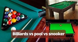 The key differences of pool, billiards s and snooker